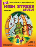 101 Creative Strategies for Helping Children with High Stress